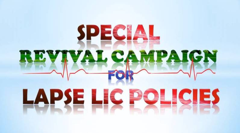 Revival campaign for lapse lic policies